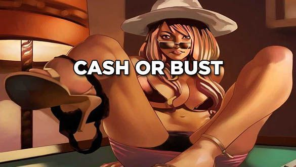 Cash Or Bust